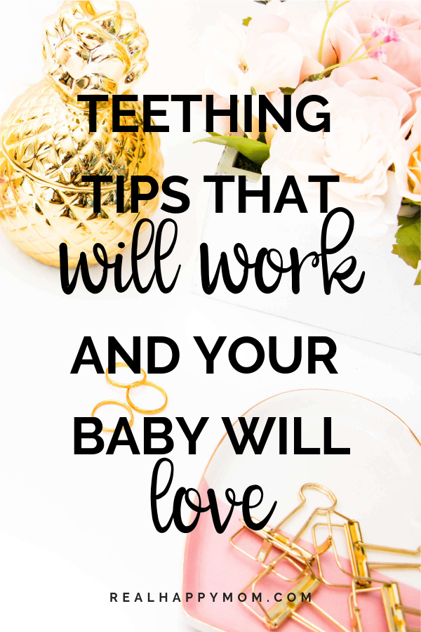 15 awesome moms have come together to give their best tips for soothing your teething baby. Everything from fruit to essential oils to homeopathic teething tablets.  Check out this post to get teething tips that will work and relief your teething baby. #realhappymom #teething #teethingrelief