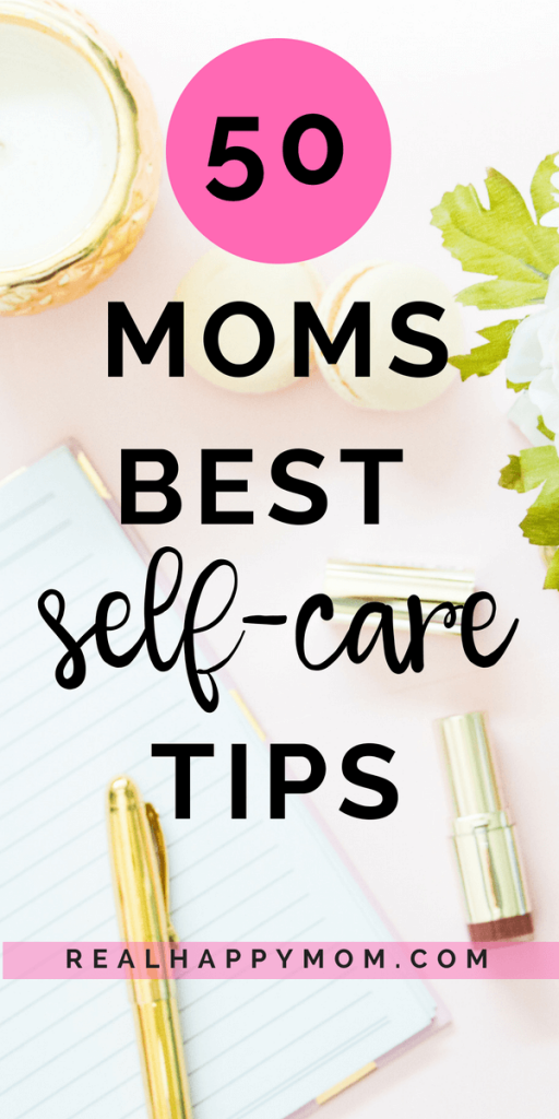 self care tips for moms -self care ideas for moms