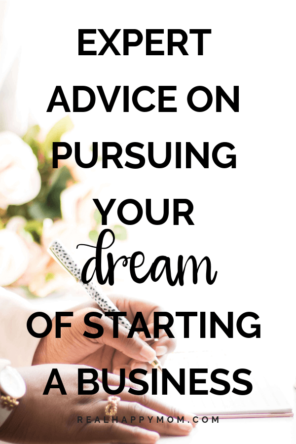 Expert Advice on Pursuing Your Dream of Starting a Business 1