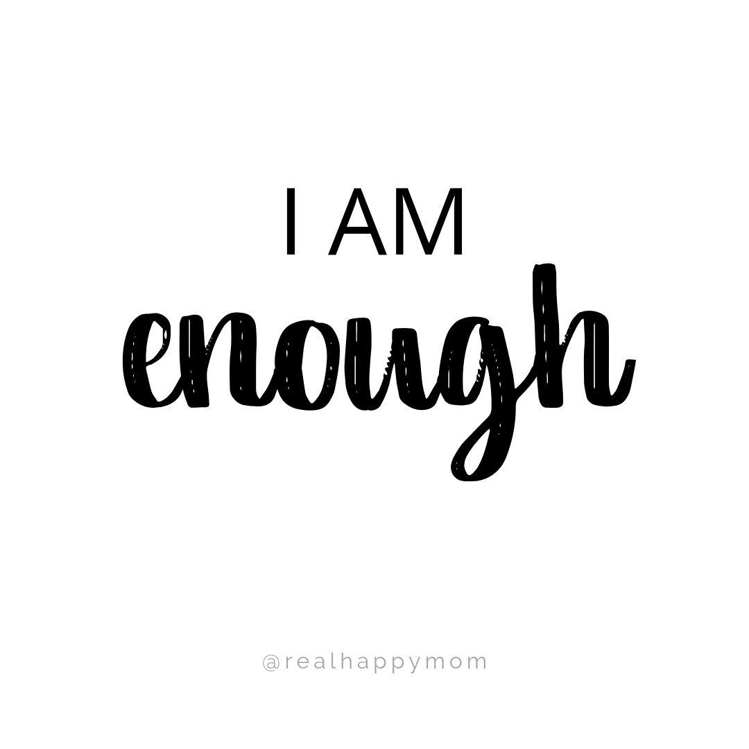 I am enough - affirmations for moms