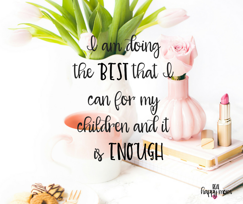 I am doing the best that can for my children and it is enough. Inspirational quotes for women moms, mom quotes