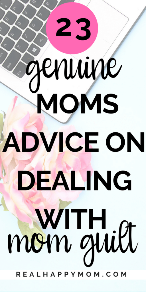 Mom guilt is real! You don't have to let it ruin your day. Check out this post to learn from 23 other moms on how they are dealing with mom guilt.