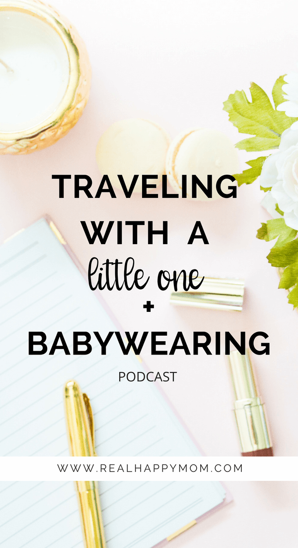 Traveling with a Little One & Babywearing
