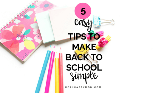 5 Easy Tips to Make Back to School Simple