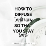 How to Diffuse Tantrums so That You Stay Sane