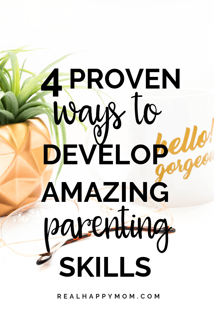 Are you having a hard time parenting your little one? Check out these 4 proven ways to develop amazing parenting skills so that parenting your little one is easy! #parenting