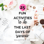 25 Fun Activities to do the Last Days of Summer