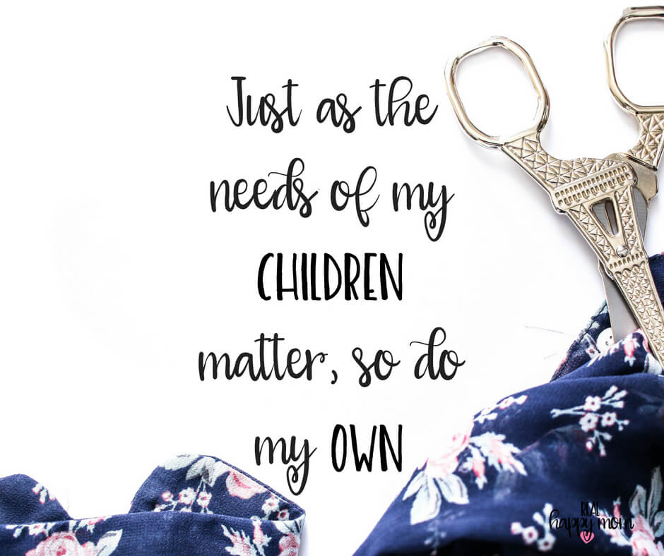 Sensational Quotes for Busy Moms You Need to See - Just as the needs of my children matter, so do my own.