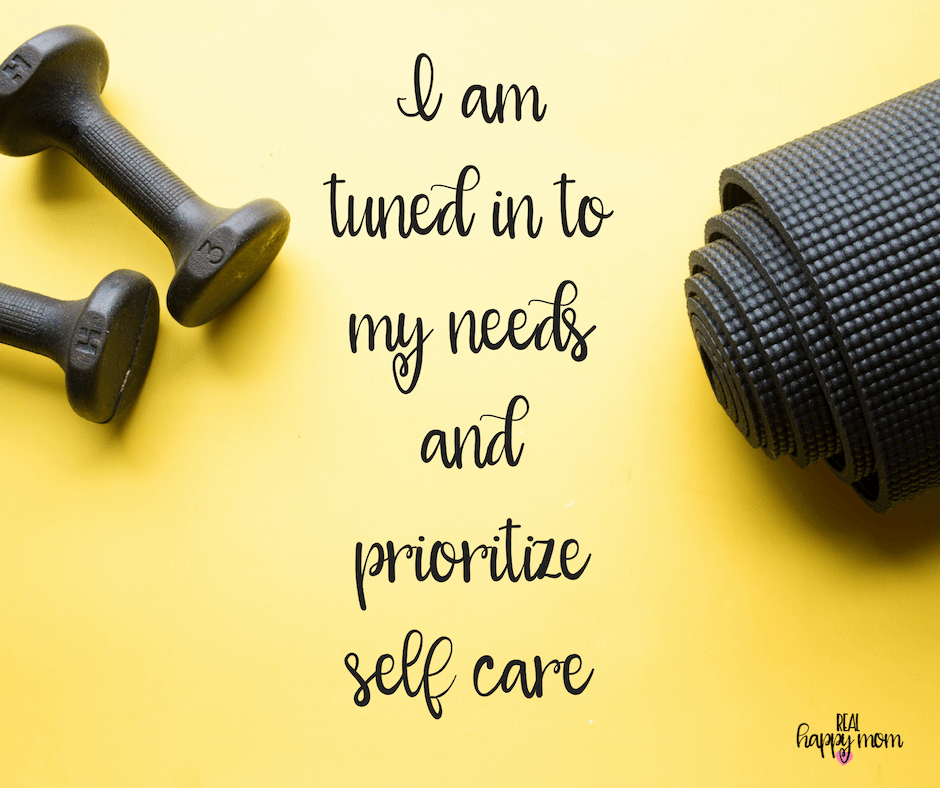 Sensational Quotes for Busy Moms You Need to See - I am tuned in to my needs and prioritize self care.