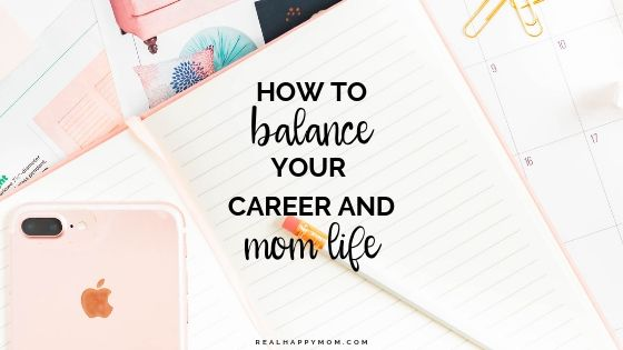 balance your career and mom life