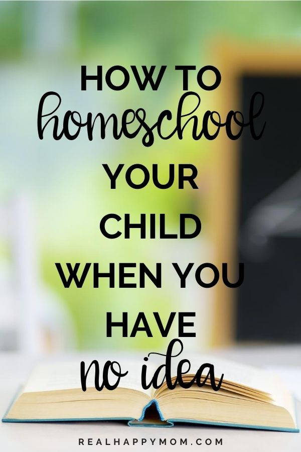 How to Homeschool Your Child When You Have No Idea 1