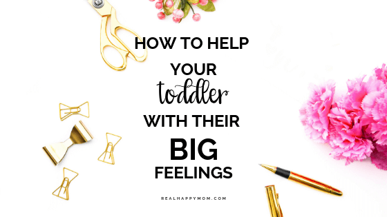 How to Help Your Toddler With Their Big Feelings