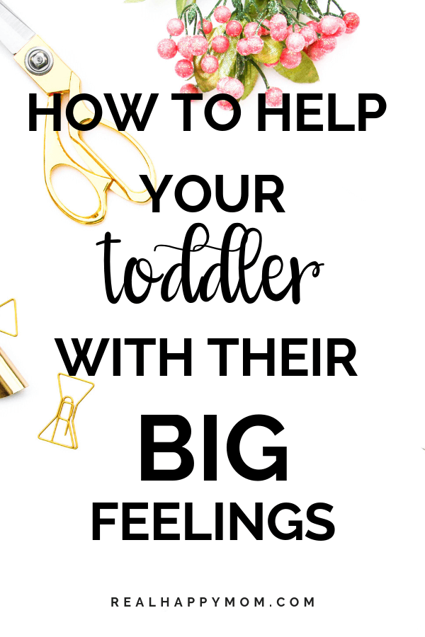 How to Help Your Toddler With Their Big Feelings 1