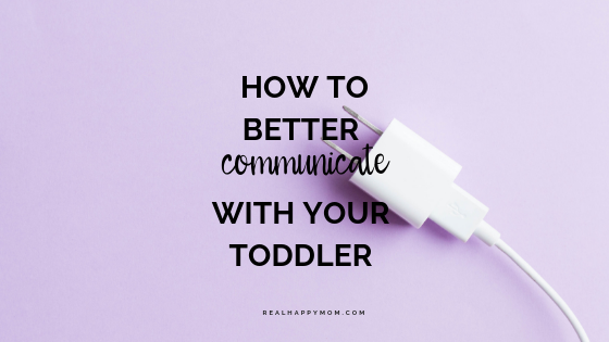 how to better communicatie with your toddler - improve your communication with your toddler