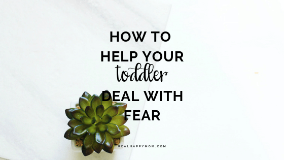 How to Help Your Toddler Deal with Fear