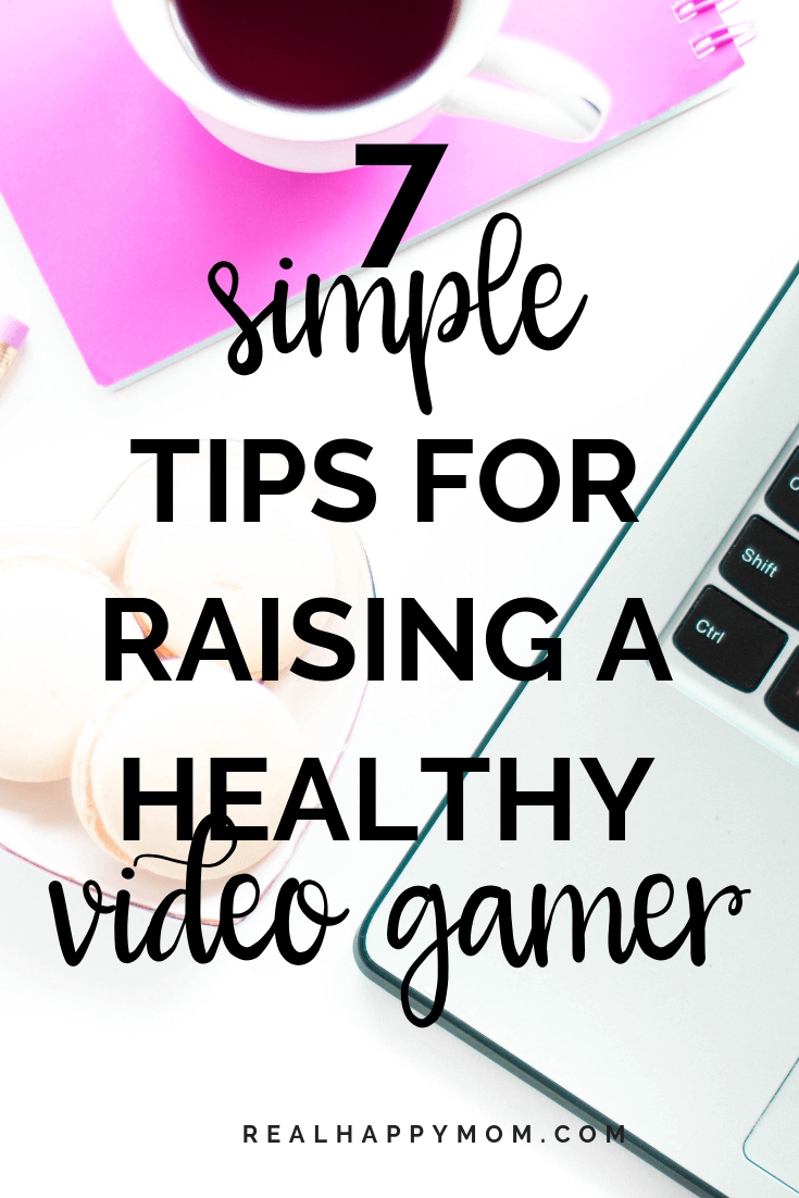 7 Simple Tips for Raising a Healthy Video Gamer
