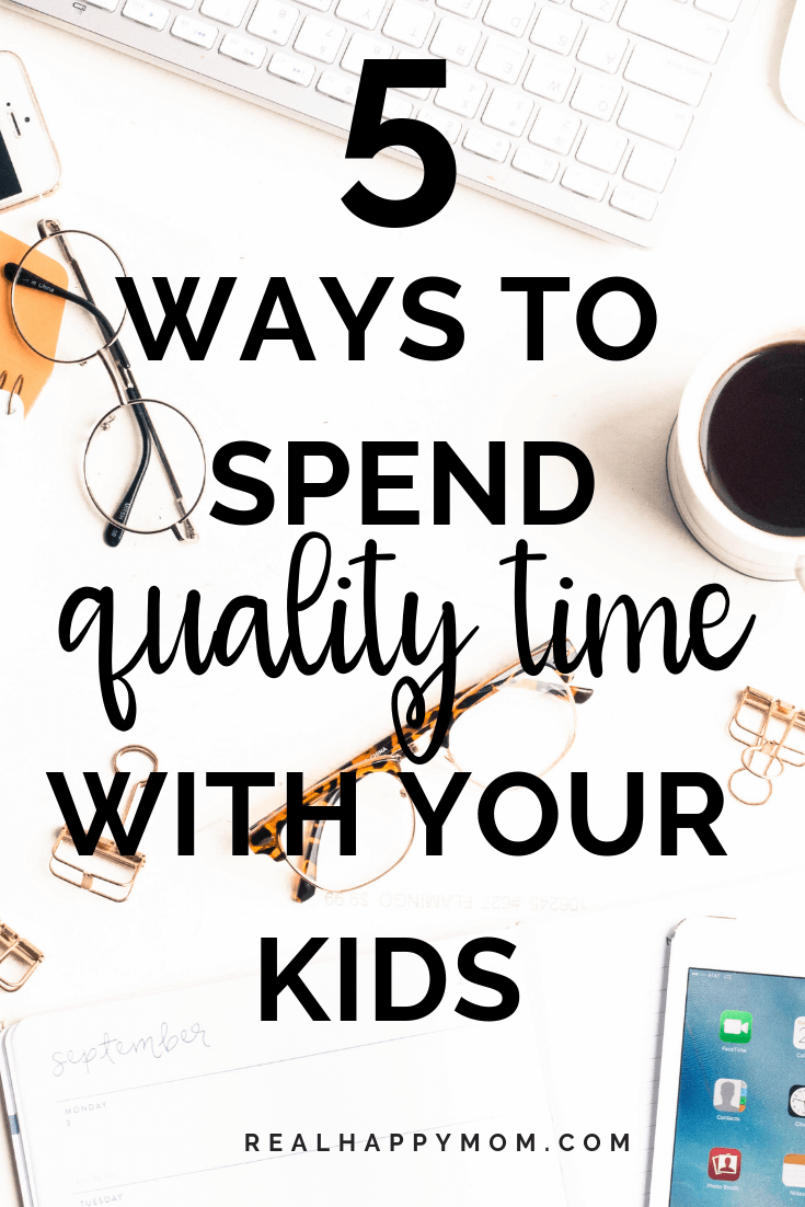 Are you a busy mom trying to find ways to spend quality time with your kids? Check out this post where 10 moms share how they spend quality time with their little ones. #realhappymom #qualitytime