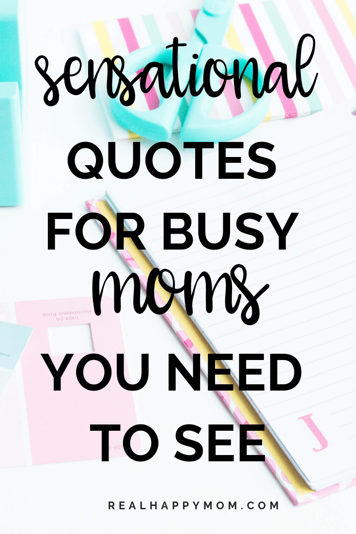 Sensational Quotes for Busy Moms You Need to See