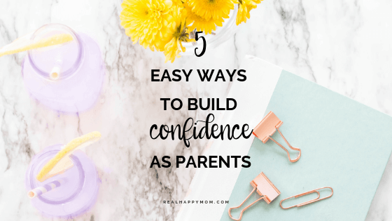 5 Easy Ways to Build Confidence as Parents - Build Self-Esteem in Children