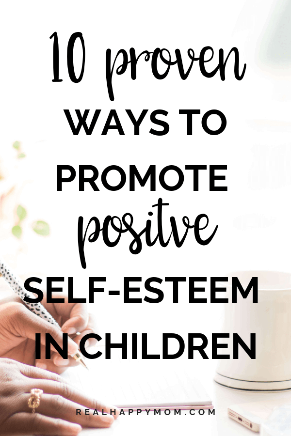 Proven Ways to Promote Positive Self-Esteem In Children