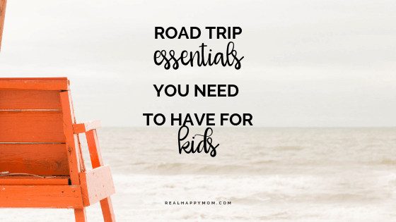 road trip essentials you need to have for kids - road trip with kids