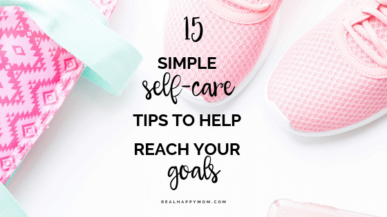 self care tips to help you reach your goals