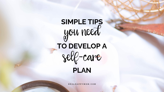 Simple Tips You Need to Develop a Self-Care Plan