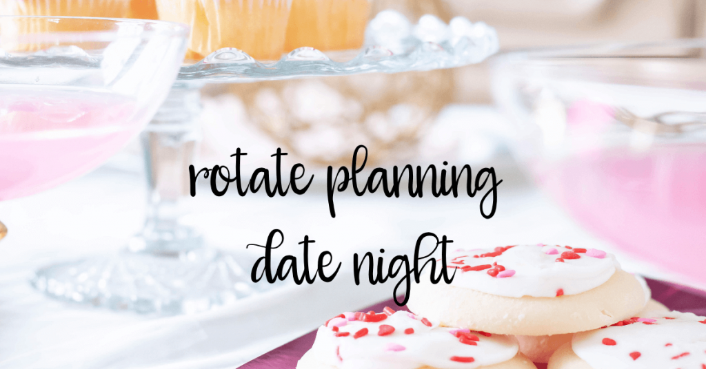 rotate planning date night - 9 Ways to Keep Your Marriage Fun and Exciting