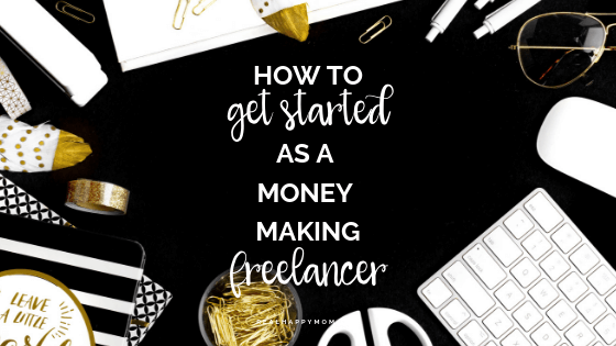 How to Become a Money Making Freelancer and Become a Work-at-Home Mom