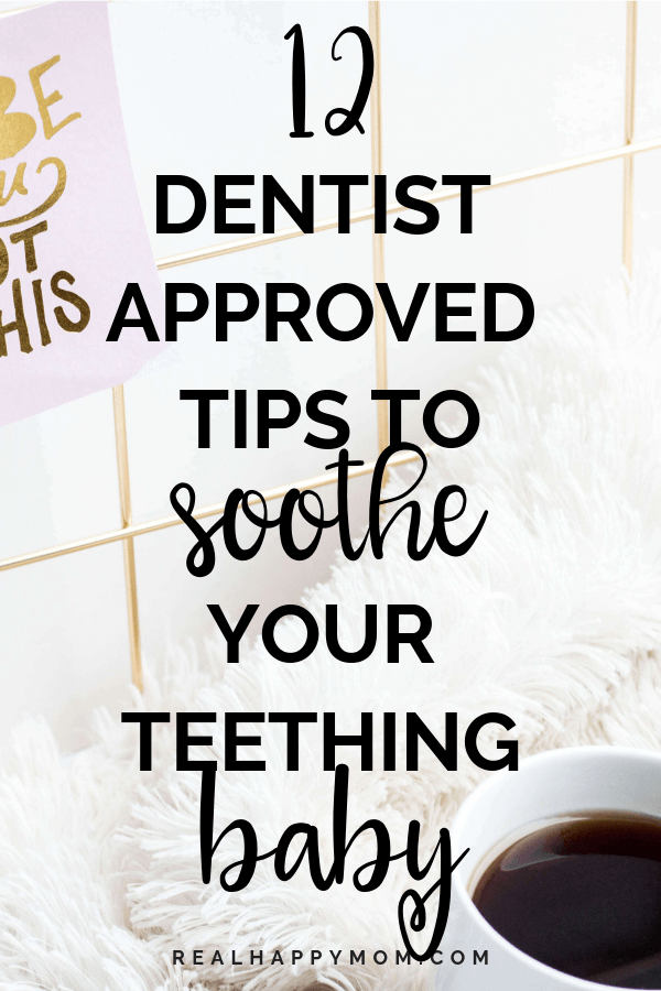 12 Dentist Approved Tips to Soothe Your Teething Baby