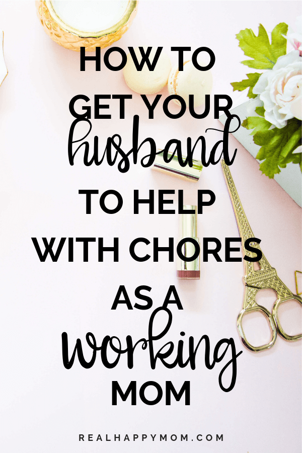 How to Get Your Husband to Help with Chores as a Working Mom