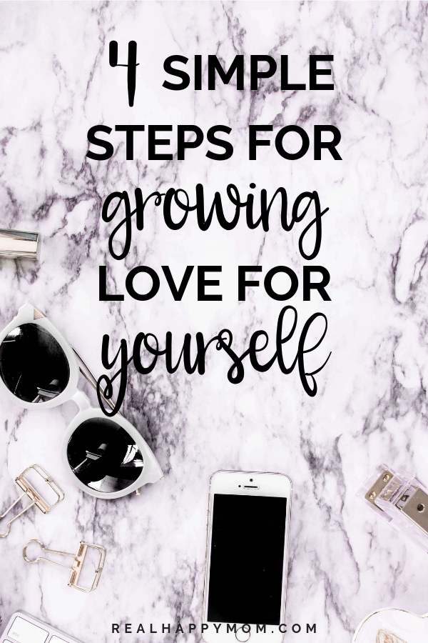4 Simple Steps for Growing Love for Yourself
