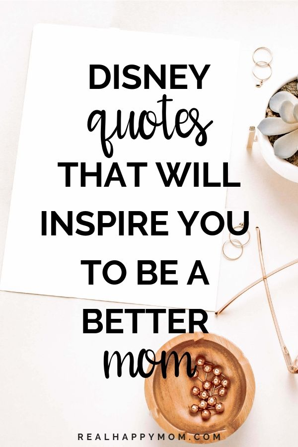Disney Quotes that Will Inspire You to Be a Better Mom