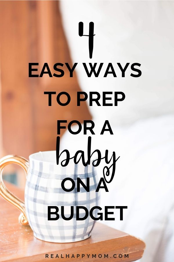 4 Easy Ways to Prep for a Baby on a Budget 1