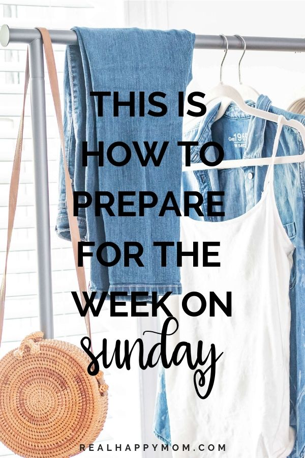 prepare for the week - sunday prep