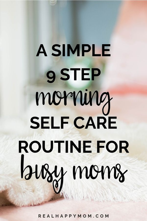 A Simple 9 Step Morning Self Care Routine for Busy Moms 1