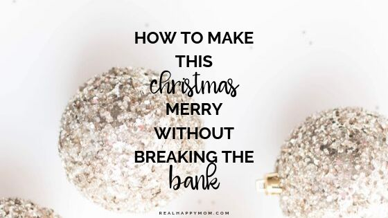 How to Make Christmas Special Without Breaking the Bank