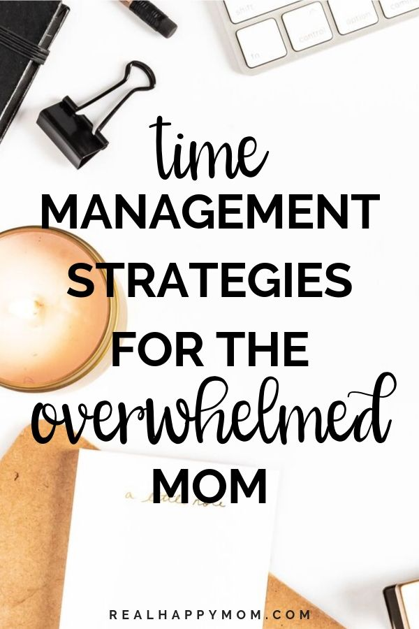 15 Time Management Strategies For the Overwhelmed Mom 1