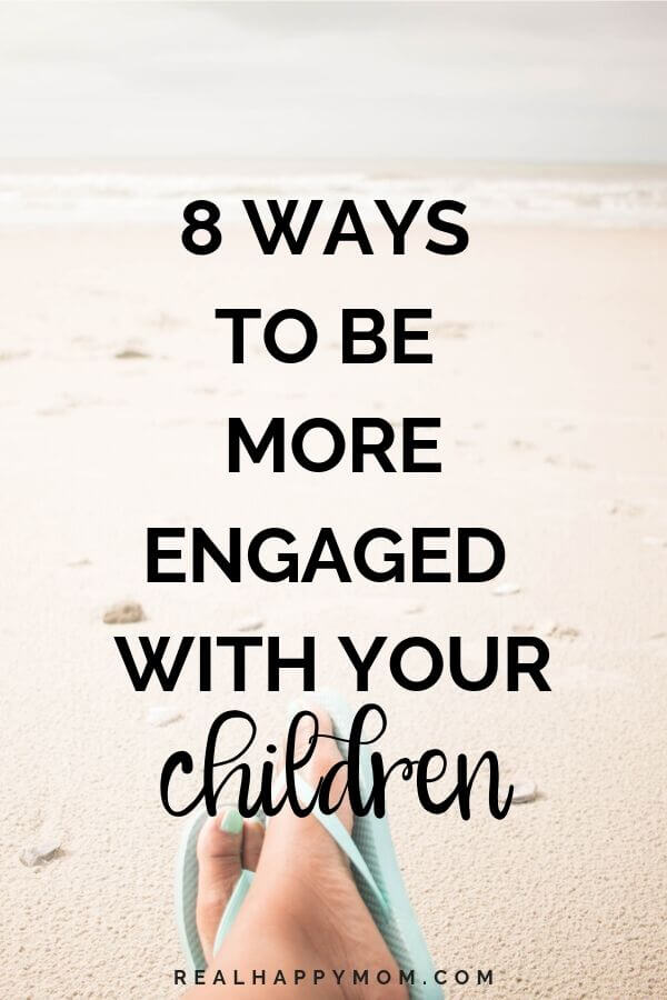 8 Ways to be More Engaged with Your Children 1