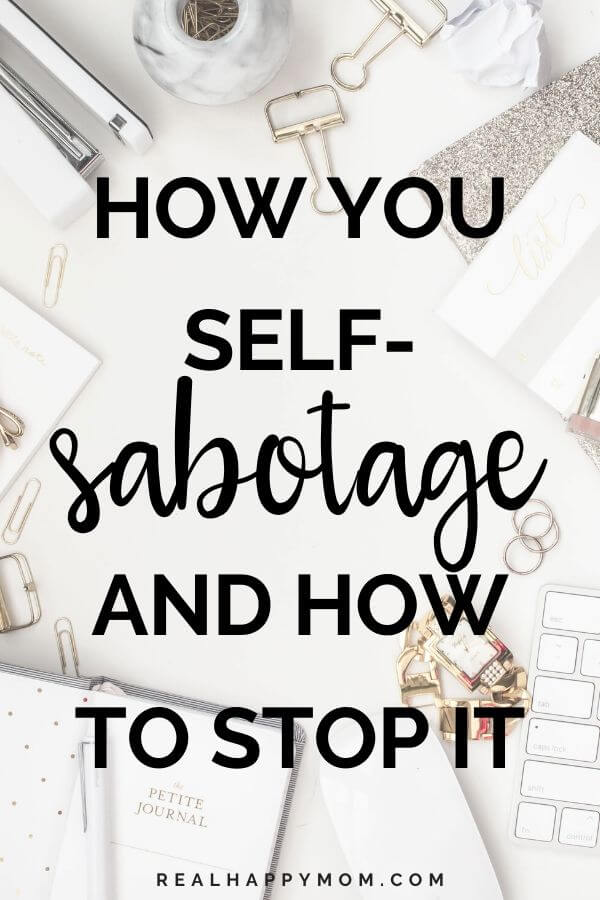 How You Self-Sabotage and How to Stop It 13