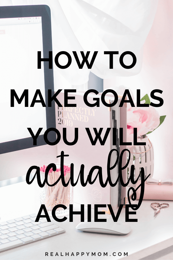 How to Make Goals You Will Actually Achieve