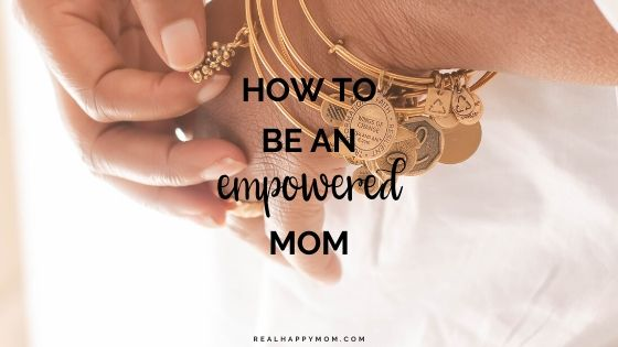 How to Be an Empowered Mom