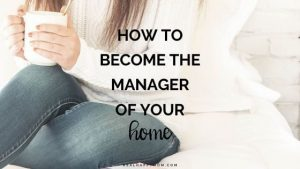 How to become the manager of your home