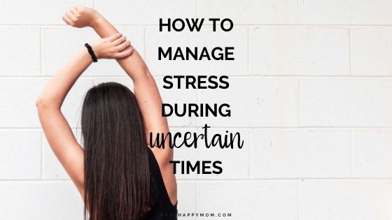 Managing Stress During Uncertain Times (COVID-19 Series)