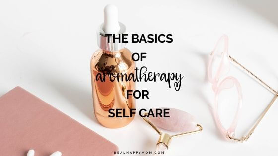 The Basics of Aromatherapy for Self Care