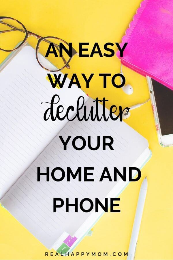 An Easy Way to Declutter Your Home and Phone 1