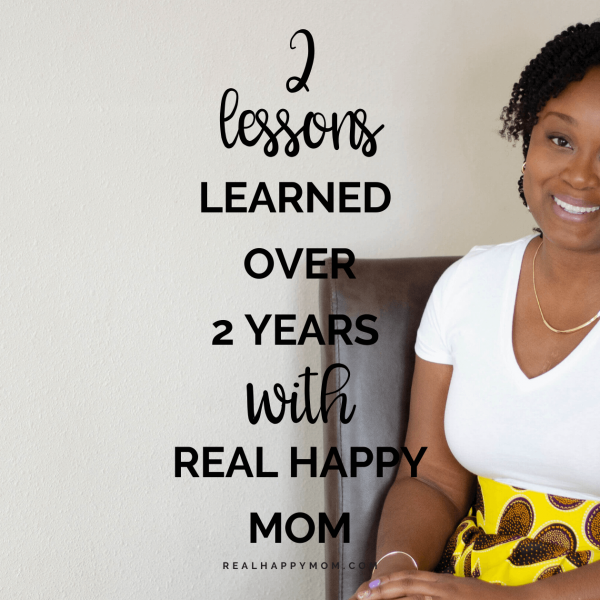 2 Lessons Learn Over 2 Years with Real Happy Mom