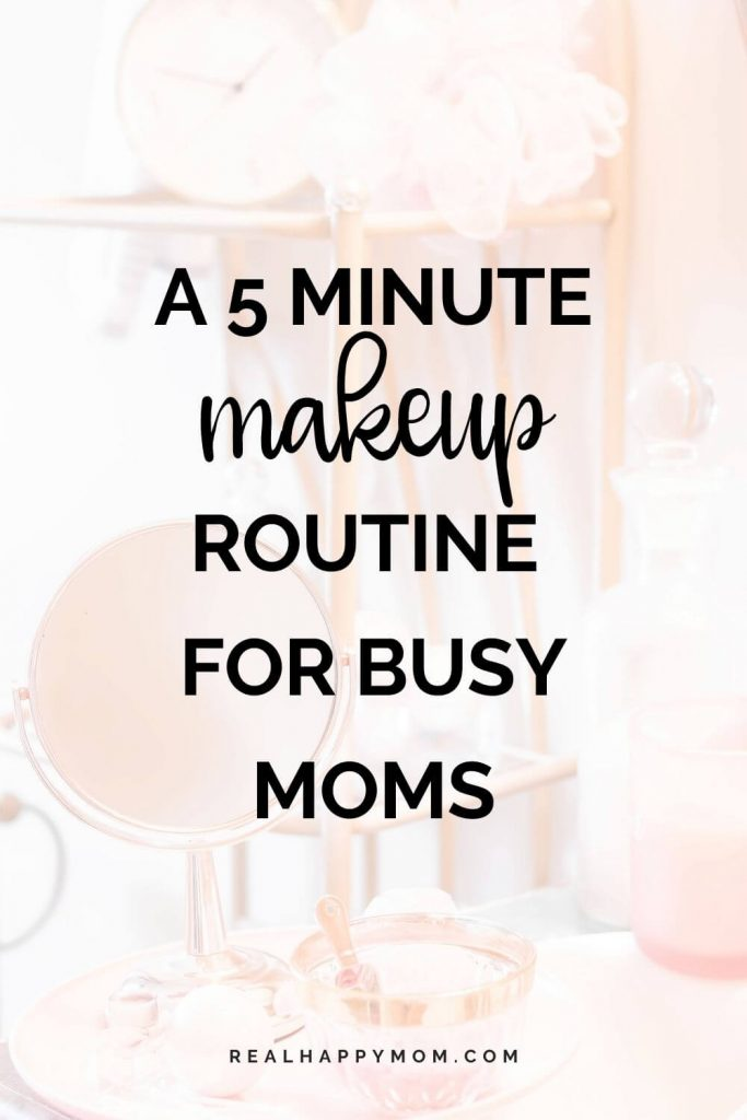 5 minute makeup routine for busy moms