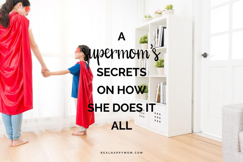 A Supermom's Secrets On How She Does It All