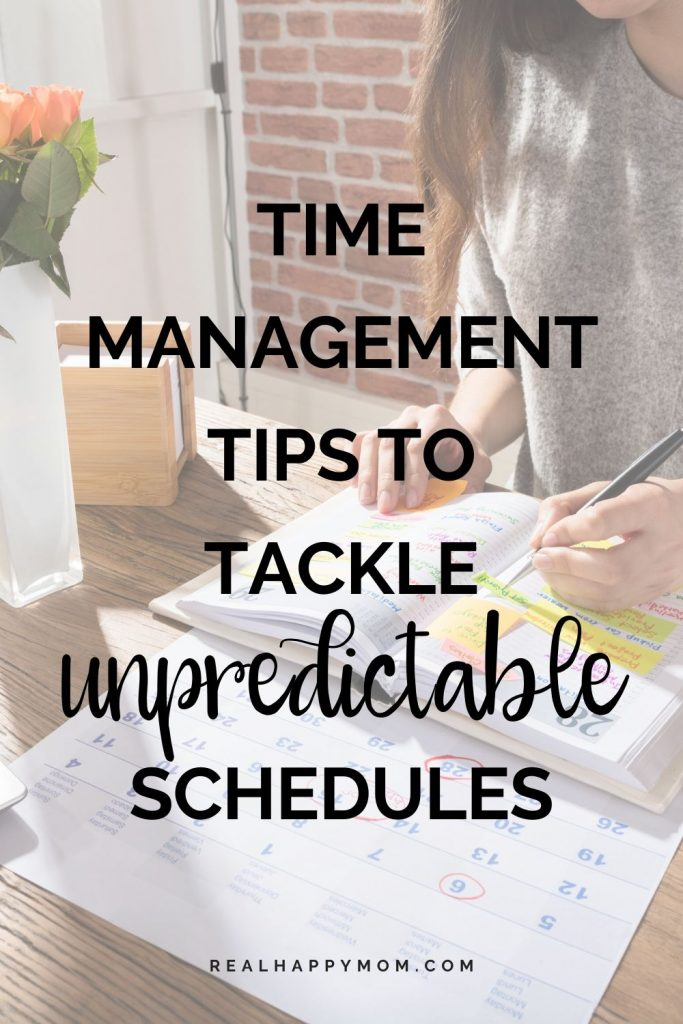 Time Management Tips to Tackle Unpredictable Schedules
